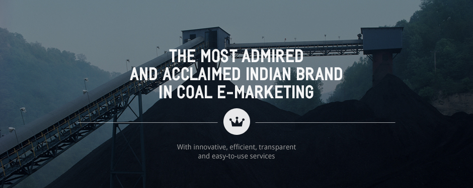 The most admired                  and acclaimed Indian brand                  in coal e-marketing